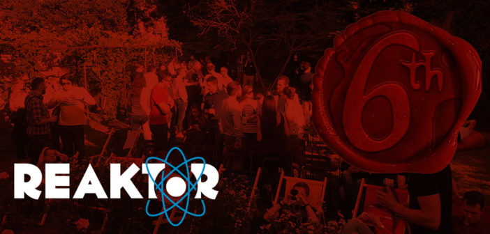 Reaktor turns six and you cannot miss it